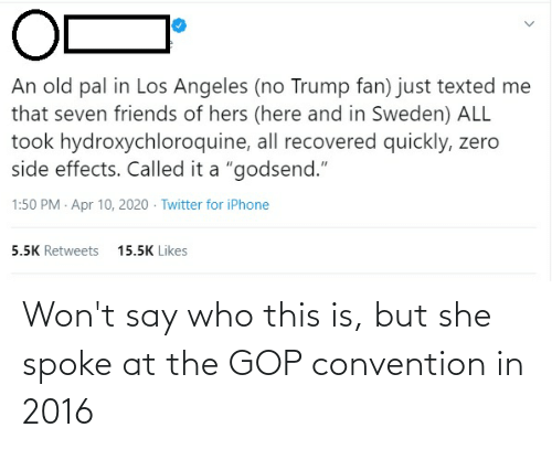 In 2016: Won't say who this is, but she spoke at the GOP convention in 2016