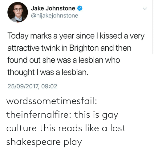 gay: wordssometimesfail: theinfernalfire: this is gay culture  this reads like a lost shakespeare play