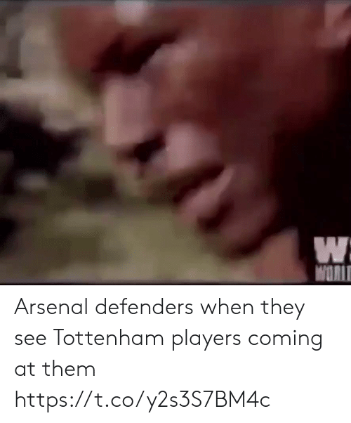Arsenal, Memes, and 🤖: WORI Arsenal defenders when they see Tottenham players coming at them  https://t.co/y2s3S7BM4c