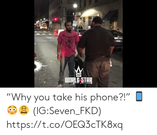 "star-hip-hop: WORLC STAR  HIP HOP.COM  NOW LEASING ""Why you take his phone?!"" 📱😳😩 (IG:Seven_FKD) https://t.co/OEQ3cTK8xq"
