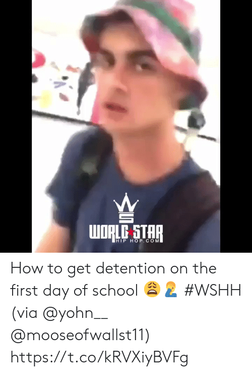 wshh: WORLD STAR  HIP HOP.COM How to get detention on the first day of school 😩🤦‍♂️ #WSHH (via @yohn__ @mooseofwallst11) https://t.co/kRVXiyBVFg