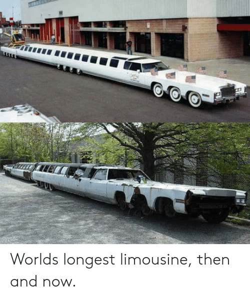 Now, Then, and Limousine: Worlds longest limousine, then and now.