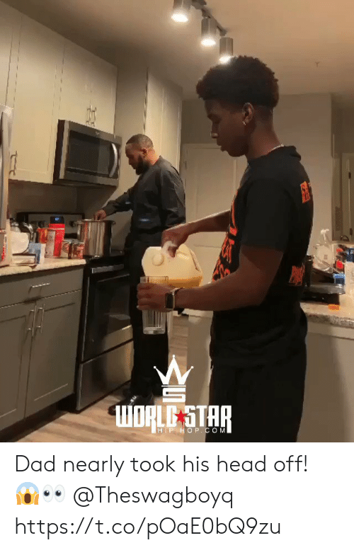 Hip Hop: WORLDSTAR  HIP HOP. COMI Dad nearly took his head off! 😱👀 @Theswagboyq https://t.co/pOaE0bQ9zu