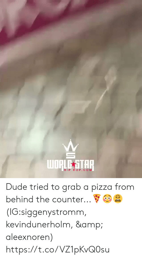 star-hip-hop: wORLE STAR  HIP HOP.COM Dude tried to grab a pizza from behind the counter...🍕😳😩 (IG:siggenystromm, kevindunerholm, & aleexnoren) https://t.co/VZ1pKvQ0su