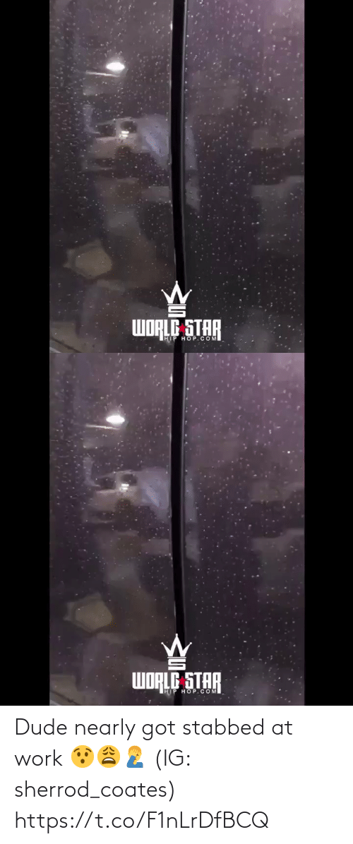 Hip: WORLE STAR  IHIP HOP.COM   WORLE STAR  HIP HOP.COM Dude nearly got stabbed at work 😯😩🤦‍♂️ (IG: sherrod_coates) https://t.co/F1nLrDfBCQ