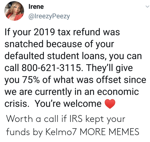 Funds: Worth a call if IRS kept your funds by Kelmo7 MORE MEMES