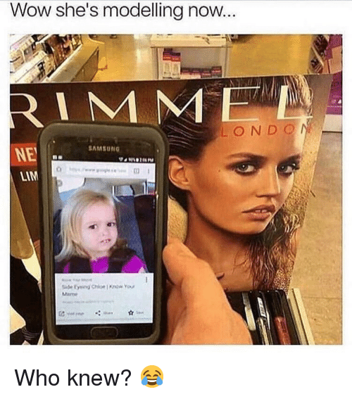 Memes, Wow, and 🤖: Wow she's modelling now...  RIM NM  LOND O  AMSUN  NE  LIM  Merne Who knew? 😂