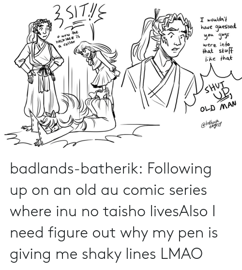 Collar: wow the  neck lace iS  a collar  I wouldny  haue guessed  you guys  were into  that stuff  ike that  SHUT  OLD MAN  @bathent badlands-batherik:  Following up on an old au comic series where inu no taisho livesAlso I need figure out why my pen is giving me shaky lines LMAO