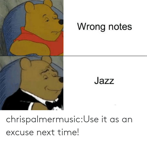 jazz: Wrong notes  Jazz chrispalmermusic:Use it as an excuse next time!