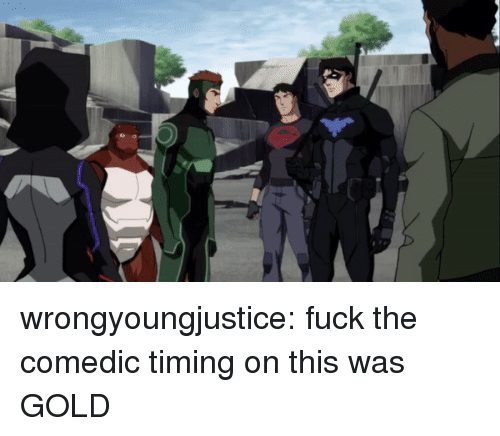 Target, Tumblr, and Blog: wrongyoungjustice:  fuck the comedic timing on this was GOLD
