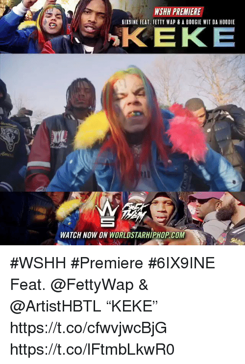 "A Boogie: WSHH PREMIERE  6IX9INE FEAT. FETTY WAP & A BOOGIE WIT DA HOODIE  KEKE  WATCH NOW ON WORLDSTARHIPHOP.COM #WSHH #Premiere #6IX9INE Feat. @FettyWap & @ArtistHBTL ""KEKE"" https://t.co/cfwvjwcBjG https://t.co/lFtmbLkwR0"