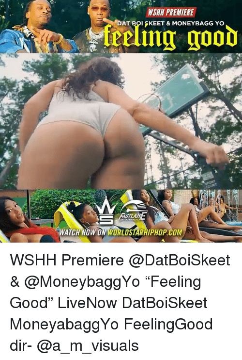 "Memes, Worldstarhiphop, and Wshh: WSHH PREMIERE  AT ROI SKEET & MONEYBAGG YO  Treling good  WATCH NOW ON WORLDSTARHIPHOP.COM WSHH Premiere @DatBoiSkeet & @MoneybaggYo ""Feeling Good"" LiveNow DatBoiSkeet MoneyabaggYo FeelingGood dir- @a_m_visuals"