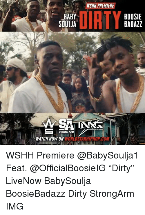 "boosie: WSHH PREMIERE  DIRTY  BABY  BOOSIE  BADAZZ  SOULJA  STRONG ARM  WATCH NOW ON WSHH Premiere @BabySoulja1 Feat. @OfficialBoosieIG ""Dirty"" LiveNow BabySoulja BoosieBadazz Dirty StrongArm IMG"