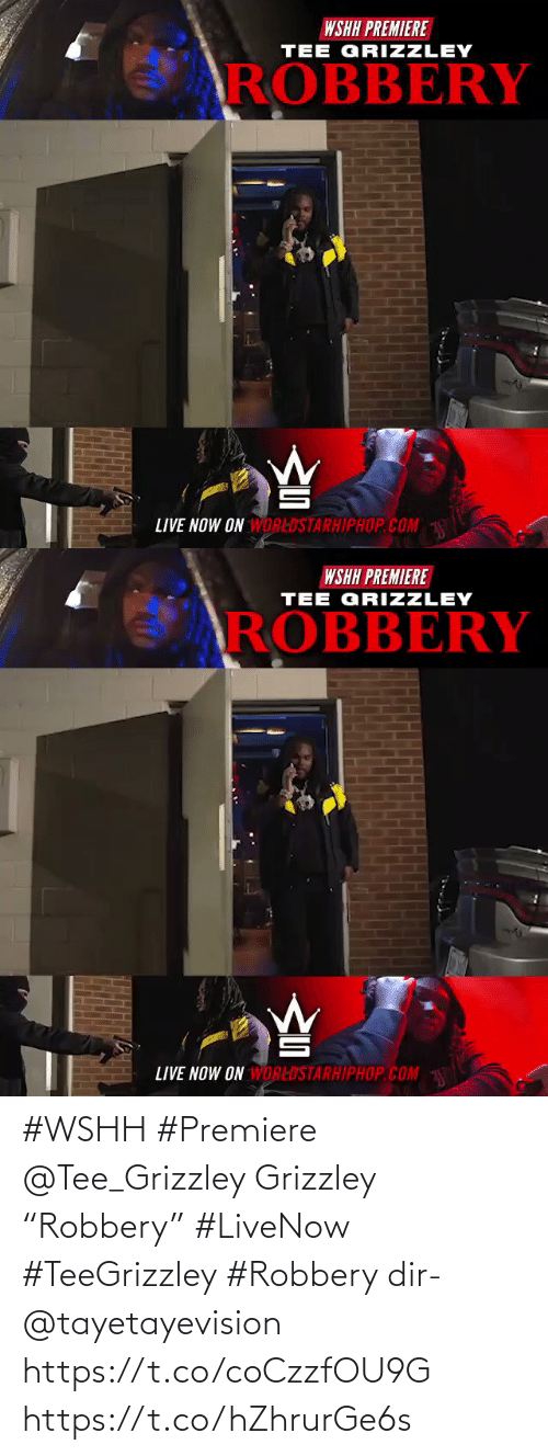 """wshh: #WSHH #Premiere @Tee_Grizzley Grizzley  """"Robbery"""" #LiveNow #TeeGrizzley #Robbery dir- @tayetayevision https://t.co/coCzzfOU9G https://t.co/hZhrurGe6s"""