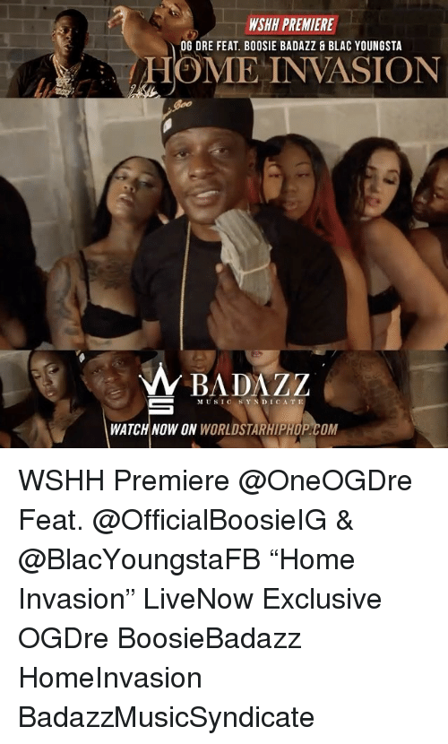 "boosie: WSHI PREMIERE  COME  INVASION  OG DRE FEAT. BOOSIE BADA ZZ  MUSIC S Y N DI CATE  WATCH NOW ON WORLDSTARHIPAOP COM WSHH Premiere @OneOGDre Feat. @OfficialBoosieIG & @BlacYoungstaFB ""Home Invasion"" LiveNow Exclusive OGDre BoosieBadazz HomeInvasion BadazzMusicSyndicate"