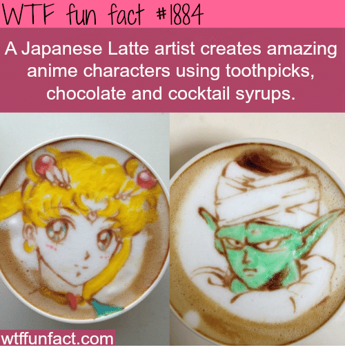 Animals, Facts, and Memes: WTF fun fact #884  A Japanese Latte artist creates amazing  anime characters using toothpicks,  chocolate and cocktail syrups  wtffunfact.com