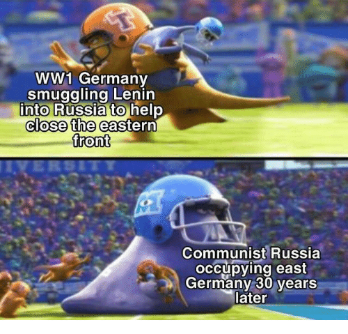 Germany, Help, and Russia: ww1 Germany  smuggling Lenin  into Russia to help  close the eastern  front  Communist Russia  occupying east  Germany 30 years  later