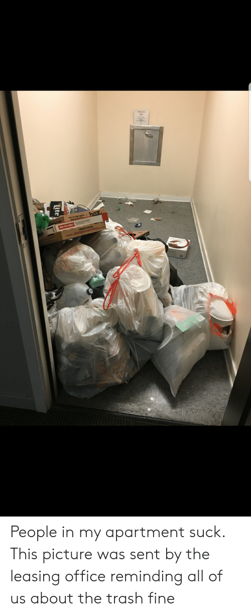 Trash, Office, and Trashy: www.cowOR People in my apartment suck. This picture was sent by the leasing office reminding all of us about the trash fine