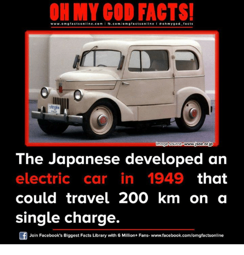 electric car: www.omg facts online.com  I fb.com/om FACTS!  gfacts Dimage source-www.jsae.or  The Japanese developed an  electric car in 1949  that  could travel 200 km on a  single charge.  Join Facebook's Biggest Facts Library with 6 Million+ Fans- www.facebook.com/omgfactsonline