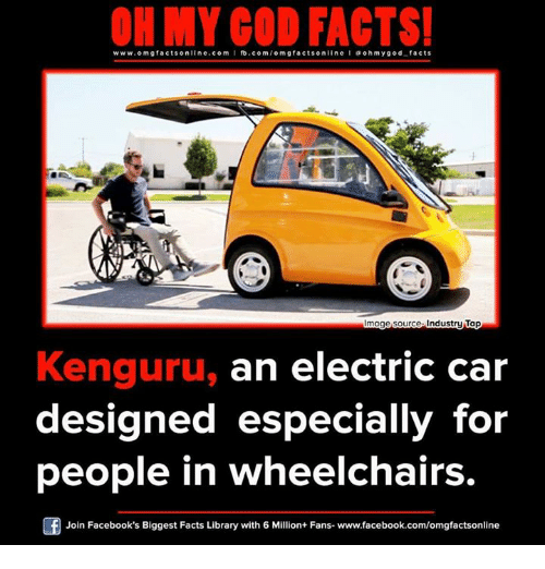 electric car: www.omg facts online.com  I fb.com  omg facts online I a ohm ygod facts  mage source Industry Tap  Kenguru, an electric car  designed especially for  people in wheelchairs.  Of Join Facebook's Biggest Facts Library with 6 Million+ Fans- www.facebook.com/omgfactsonline