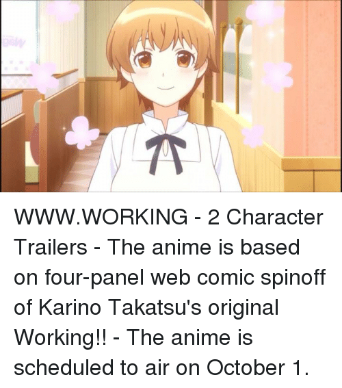 Web Comics: WWW.WORKING - 2 Character Trailers  - The anime is based on four-panel web comic spinoff of Karino Takatsu's original Working!!  - The anime is scheduled to air on October 1.