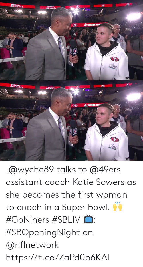 coach: .@wyche89 talks to @49ers assistant coach Katie Sowers as she becomes the first woman to coach in a Super Bowl. 🙌 #GoNiners #SBLIV  📺: #SBOpeningNight on @nflnetwork https://t.co/ZaPd0b6KAI