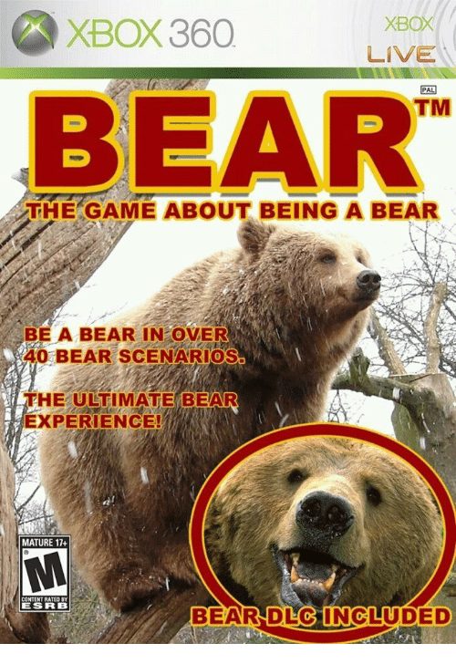 Xbox 360: XBOX  XBOX 360  LİVE  TM  THE GAME ABOUT BEING A BEAR  BE A BEAR IN OVER  40 BEAR SCENARIOS  THE ULTIMATE BEAR  EXPERIENCE!  MATURE 17+  CONTENT RATED BY  ESRB  BEARNDLOINCLUDED