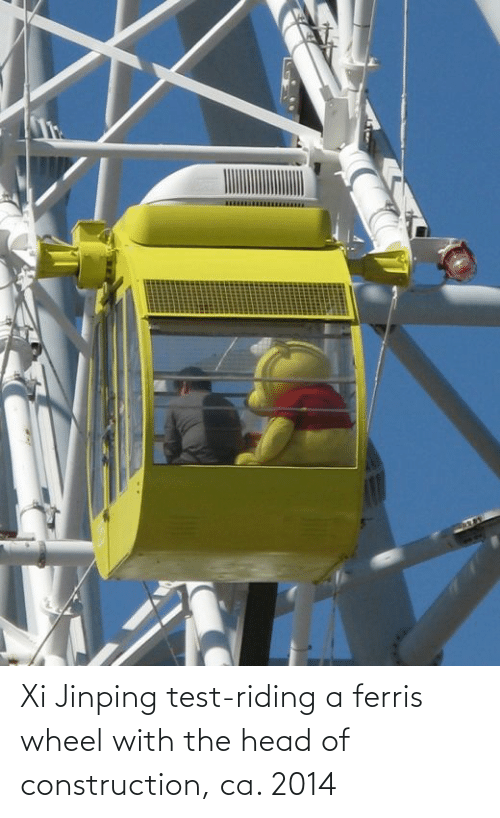 wheel: Xi Jinping test-riding a ferris wheel with the head of construction, ca. 2014