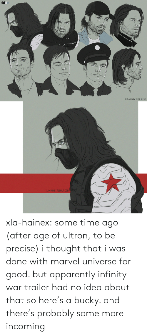 Apparently, Some More, and Target: XLA-HAINEX.TUMBLR.COM   XLA-HAINEX.TUMBLR.COM xla-hainex: some time ago (after age of ultron, to be precise) i thought that i was done with marvel universe for good. but apparently infinity war trailer had no idea about that so here's a bucky. and there's probably some more incoming