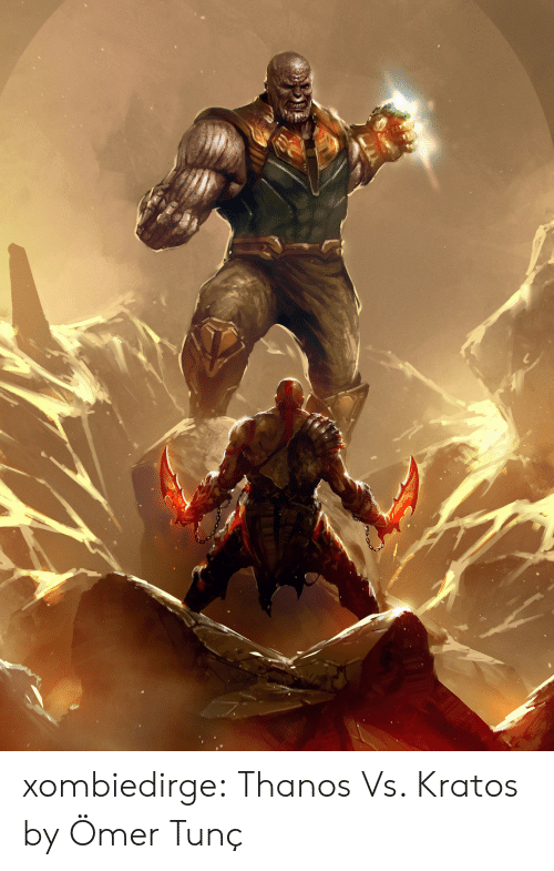Thanos: xombiedirge:  Thanos Vs. Kratos by Ömer Tunç