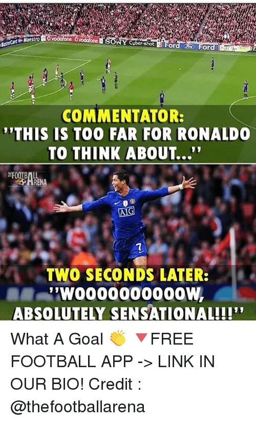 "Sensational: Y Cybershot  COMMENTATOR:  THIS IS TOO FAR FOR RONALDO  TO THINK ABOUT...""  7  ヘ. TWO SECONDS LATER:  ABSOLUTELY SENSATIONAL!!! What A Goal 👏 🔻FREE FOOTBALL APP -> LINK IN OUR BIO! Credit : @thefootballarena"