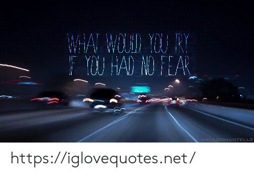 Fear, Net, and Href: Y HAD NO FEAR  HELLOCHANTELLE https://iglovequotes.net/