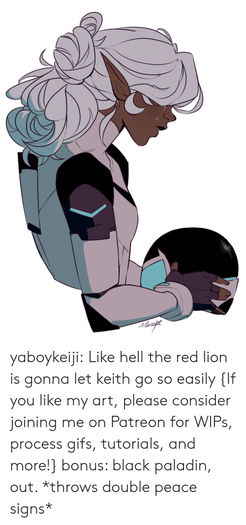 Target, Tumblr, and Black: yaboykeiji: Like hell the red lion is gonna let keith go so easily   {If you like my art, please consider joining me on Patreon for WIPs, process gifs, tutorials, and more!}   bonus: black paladin, out. *throws double peace signs*