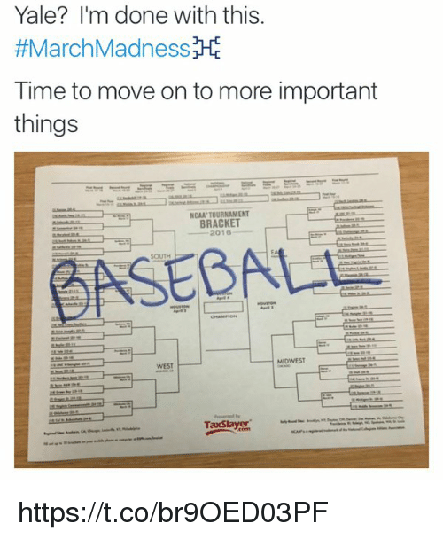 ncaa tournament: Yale? I'm done with this.  #March Madness  HE  Time to move on to more important  things  NCAA TOURNAMENT  2016  BASEBALL  MIDWEST https://t.co/br9OED03PF