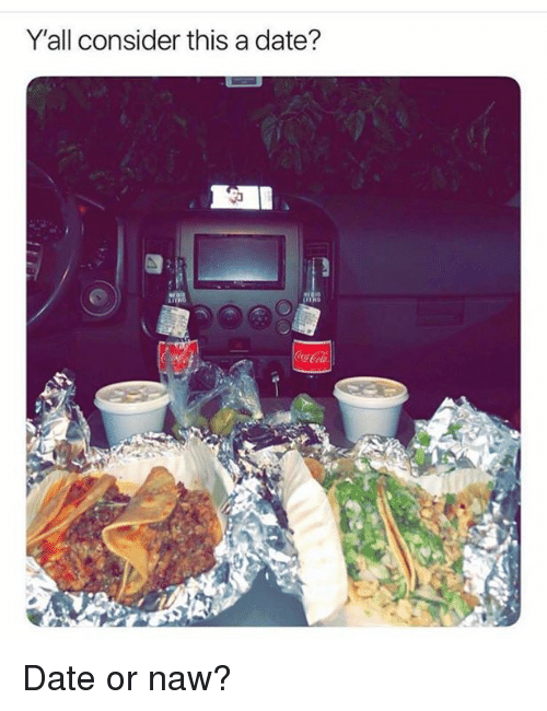 Or Naw: Y'all consider this a date? Date or naw?