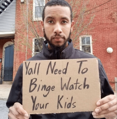 binge: Yall Need To  Binge Watch  Binge  Your Kids