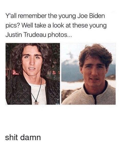 Shit Damn: Yall remember the young Joe Biden  pics? Well take a look at these young  Justin Trudeau photos.. shit damn