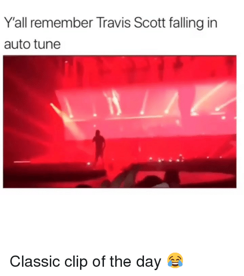 Travis Scott: Y'all remember Travis Scott falling in  auto tune Classic clip of the day 😂
