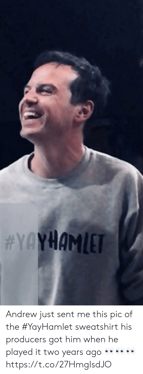 Memes, 🤖, and Got: Andrew just sent me this pic of the #YayHamlet sweatshirt his producers got him when he played it two years ago 👀👀👀 https://t.co/27HmgIsdJO