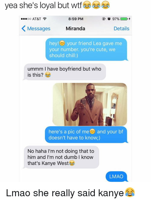 Yea Shes Loyal But Wtf Oo Att 859 Pm 97 Messages Miranda Details