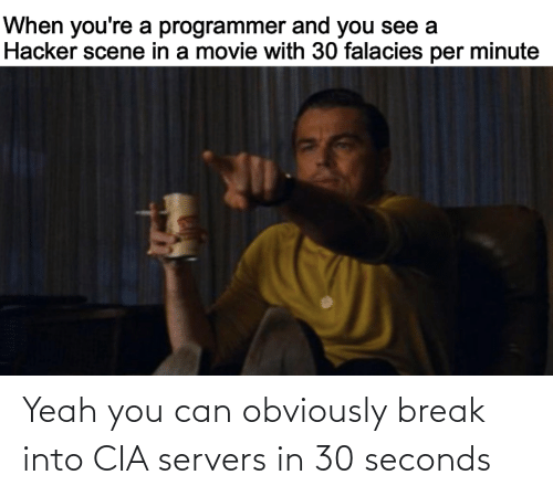 cia: Yeah you can obviously break into CIA servers in 30 seconds