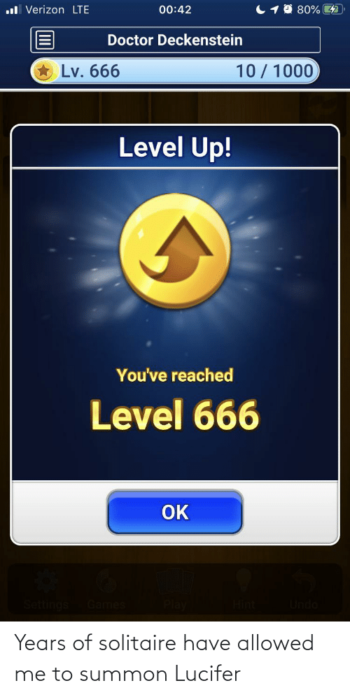 Lucifer: Years of solitaire have allowed me to summon Lucifer