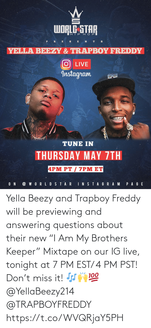"""brothers: Yella Beezy and Trapboy Freddy will be previewing and answering questions about their new """"I Am My Brothers Keeper"""" Mixtape on our IG live, tonight at 7 PM EST/ 4 PM PST! Don't miss it! 🎶🙌💯 @YellaBeezy214 @TRAPBOYFREDDY https://t.co/WVQRjaY5PH"""