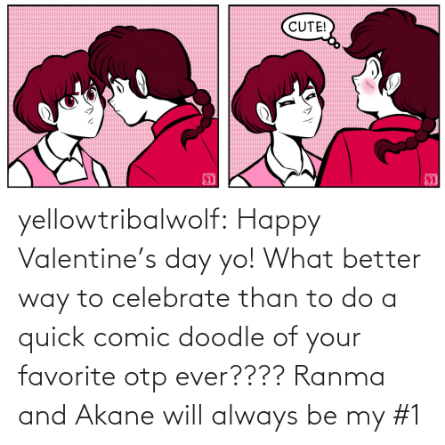 valentines: yellowtribalwolf:  Happy Valentine's day yo! What better way to celebrate than to do a quick comic doodle of your favorite otp ever???? Ranma and Akane will always be my #1