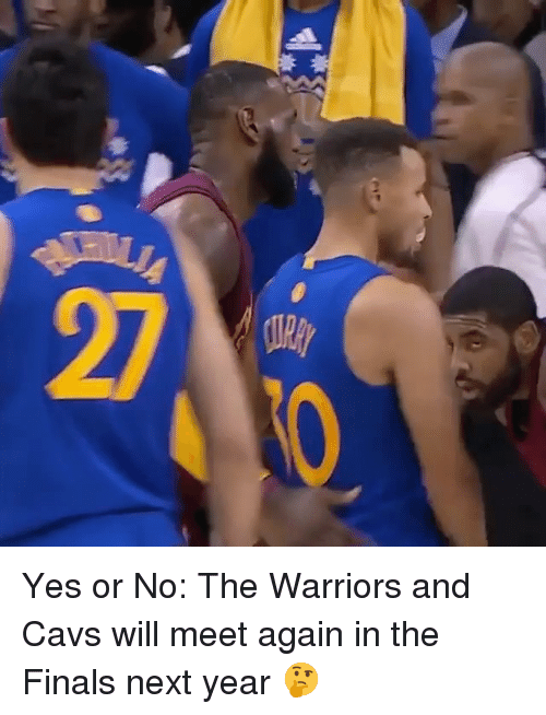 in-the-finals: Yes or No: The Warriors and Cavs will meet again in the Finals next year 🤔