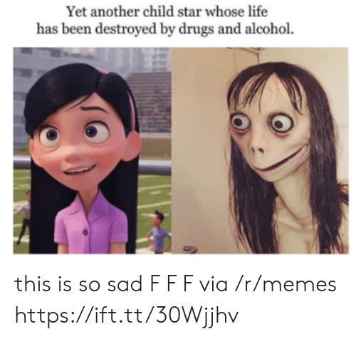 Yet Another: Yet another child star whose life  has been destroyed by drugs and alcohol. this is so sad F F F via /r/memes https://ift.tt/30Wjjhv