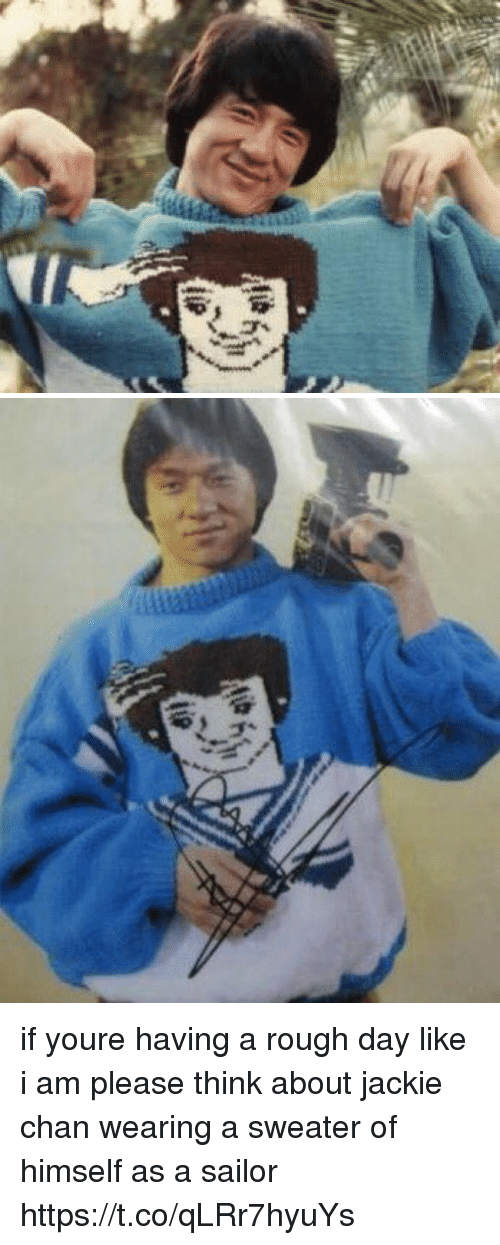 Offed Himself: ygli if youre having a rough day like i am please think about jackie chan wearing a sweater of himself as a sailor https://t.co/qLRr7hyuYs