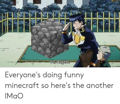 funny minecraft: Yo, Angelo. Everyone's doing funny minecraft so here's the another lMaO