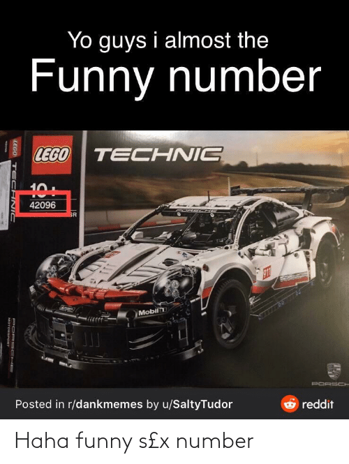 Mobil: Yo guys i almost the  Funny number  LEGO  TECHNIC  10+  42096  PORS CHE  SR  211  Mobil  PORSCH  Posted in r/dankmemes by u/SaltyTudor  O reddit  POR 5C HE  LEGO TE CANIC  MOTORSPORT Haha funny s£x number