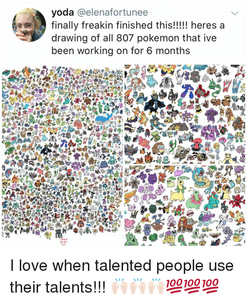 Love, Memes, and Pokemon: yoda elenafortunee  finally freakin finished this!!!!! heres a  drawing of all 807 pokemon that ive  been working on for 6 months I love when talented people use their talents!!! 🙌🏻🙌🏻🙌🏻💯💯💯